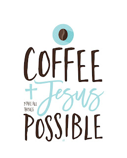 LostBumblebee ©2016 -03: Coffee and Jesus : PRINTABLE : Donate to download : Personal use Only!