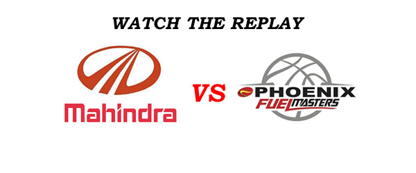 List of Replay Videos Mahindra vs Phoenix @ Smart Araneta Coliseum August 12, 2016