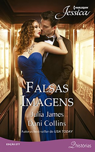 Falsas Imagens - Julia James, Dani Collins