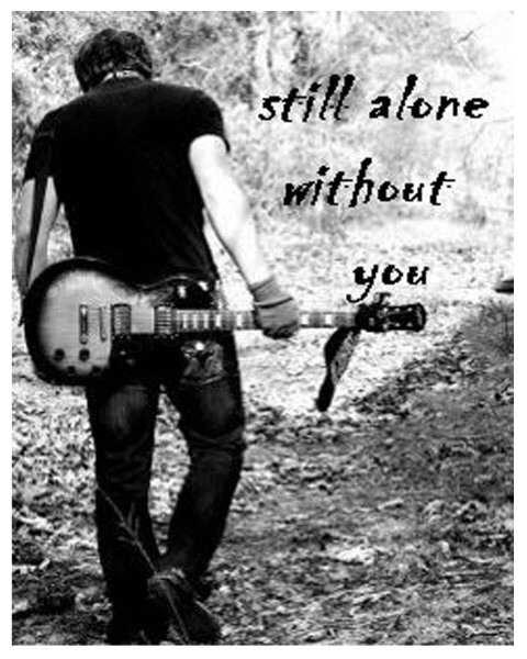 Im alone without u