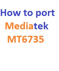 How to port Mediatek MT6735