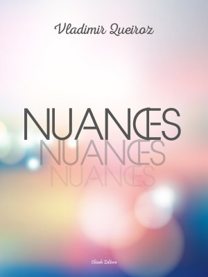 Nuances - Vladimir Queiroz