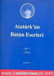 Atatürk'ün Bütün Eserleri - 3 (1919)