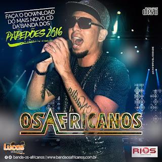 Os Africanos - CD Rei dos Paredões 2016