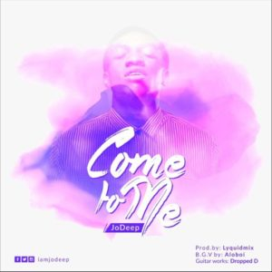Download: Jo Deep - Come To Me [MP3] + Lyrics
