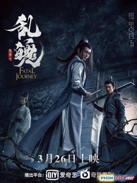 Trần Tình Lệnh Chi Loạn Phách - The Untamed: Fatal Journey (2020)