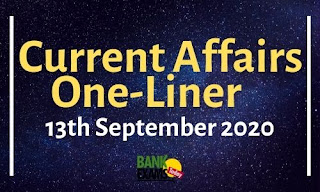 Current Affairs One-Liner: 13th September 2020