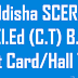 Download Odisha  SAMS SCERT D.El.Ed (C.T) B.Ed Admit Card 2019
