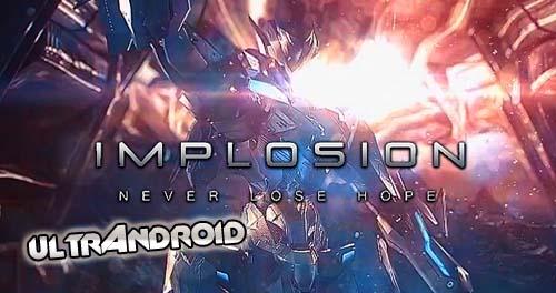 ultrAndroid/es: Implosion - Never Lose Hope v1.2.10 [Mega Mod]