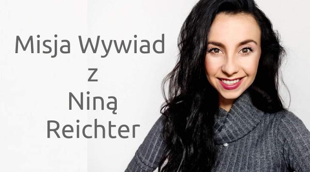 Misja Wywiad z Nina Reichter