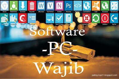 Software Wajib Untuk PC