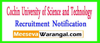 CUSAT (Cochin University of Science and Technology) Recruitment Notification 2017