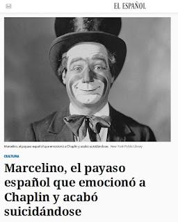 https://www.elespanol.com/cultura/20180102/marcelino-payaso-espanol-emociono-chaplin-acabo-suicidandose/273722945_0.html