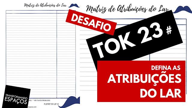 Defina as atribuições do lar - Tok 23 | Desafio 52 toks de organização e decor