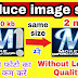 HOW TO REDUCE IMAGE SIZE/REDUCE PICTURE SIZE