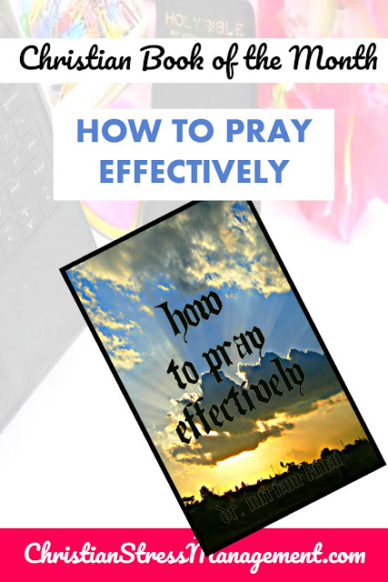 Christian Book of the Month: How to Pray Effectively