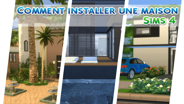 Comment installer une maison Sims 4