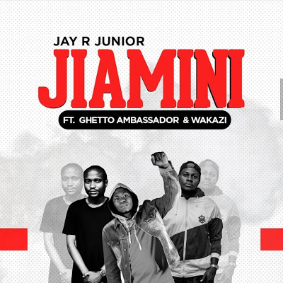 Download Audio | JR Junior Ft. Wakazi & Ghetto Ambassodor - Jiamini