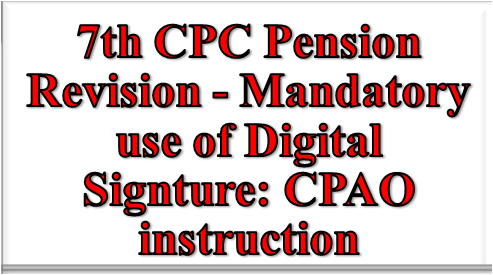 7th-cpc-pension-revision-mandatory-use-digital-signture-paramnews-cpao-order