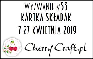 https://cherrycraftpl.blogspot.com/2019/04/wyzwanie-53-kartka-skadak.html