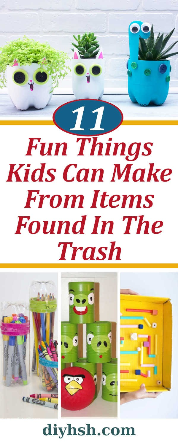 Fun Things Kids Can Make From Items Found In The Trash Diy Home