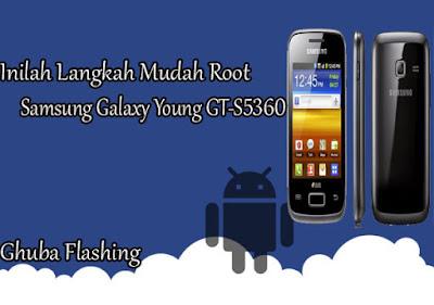 Inilah Langkah Praktis Root Samsung Galaxy Young GT Inilah Langkah Praktis Root Samsung Galaxy Young GT-S5360 Tanpa Komputer