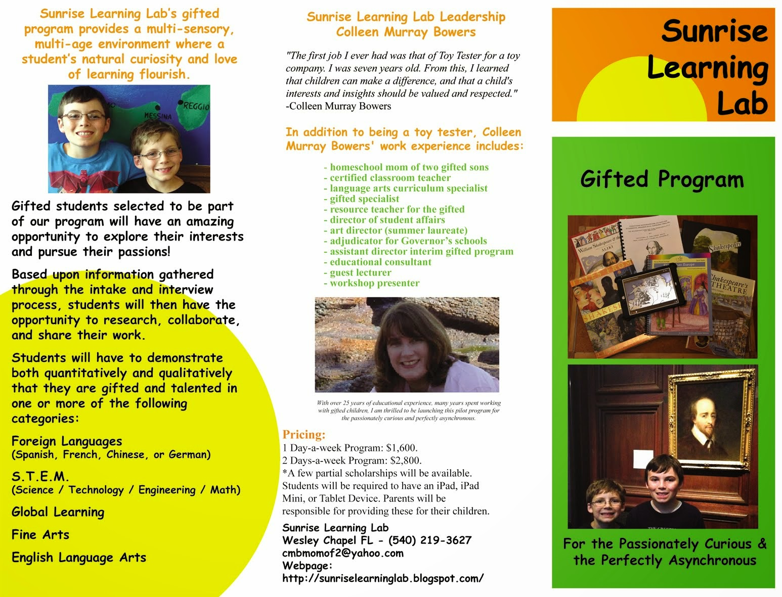We are happy to announce our gifted pilot program starting Fall of 2014!