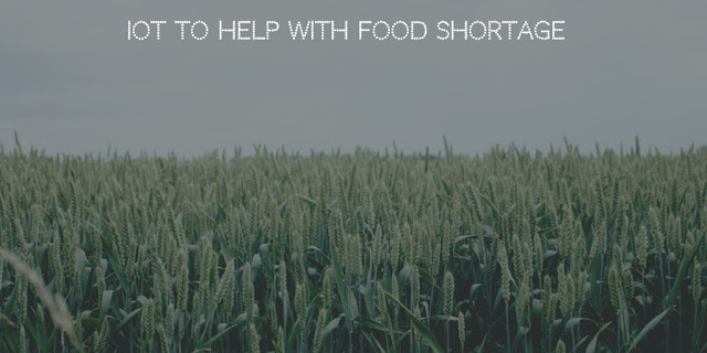IoT to help with food shortage