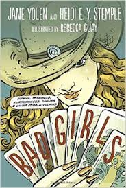 Bad Girls by Jane Yolen and Heidi E. Y. Stemple