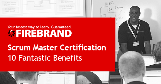 10 Fantastic Benefits of Scrum Master Certification