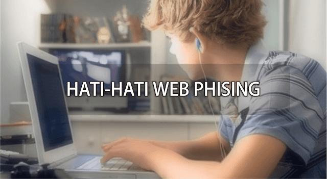 Hati0Hati dengan web phising