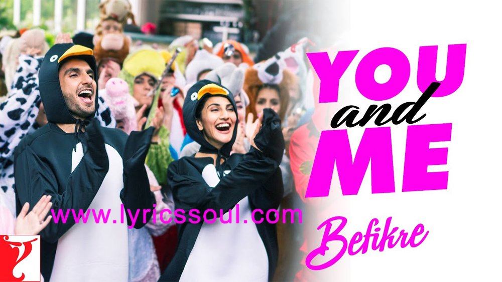 The You And Me lyrics from 'Befikre', The song has been sung by Nikhil D'Souza, Rachel Varghese, . featuring Ranveer Singh, Vaani Kapoor, , . The music has been composed by Vishal-Shekhar, , . The lyrics of You And Me has been penned by Jaideep Sahni