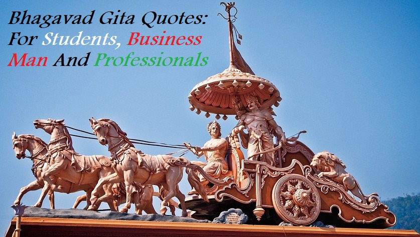 Bhagavad Gita Quotes: For Students, Businessmen And Professionals