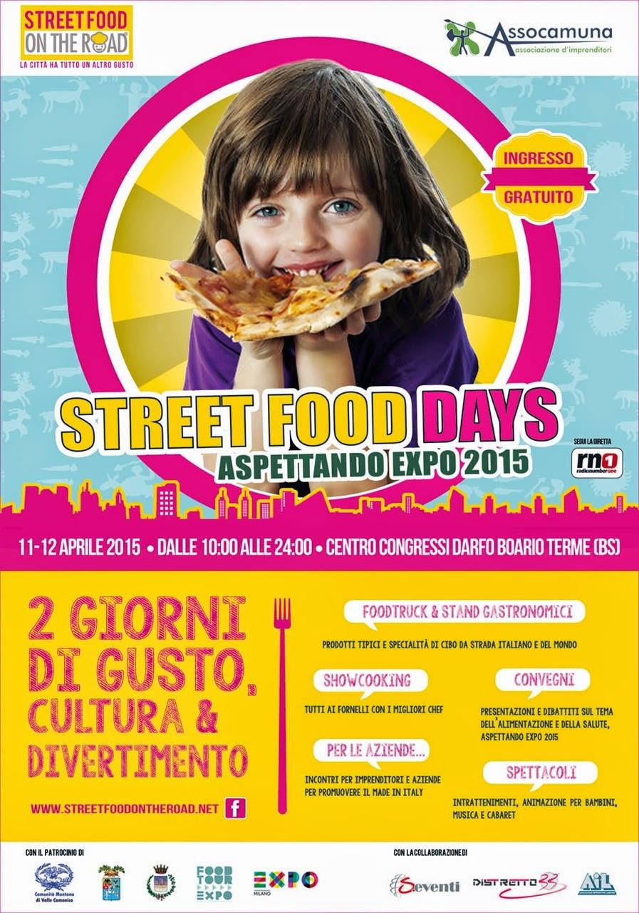StreetFood Days. Aspettando Expo 11-12 aprile 2015 Centro Congressi di Darfo Boario Terme