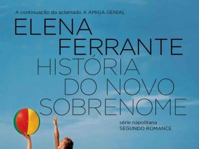 História do Novo Sobrenome, volume 2 da série Napolitana, de Elena Ferrante e Biblioteca Azul (Globo Livros)