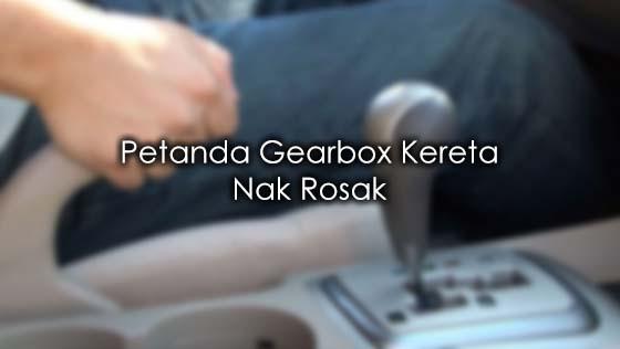 Petanda Gearbox Kereta Nak Rosak