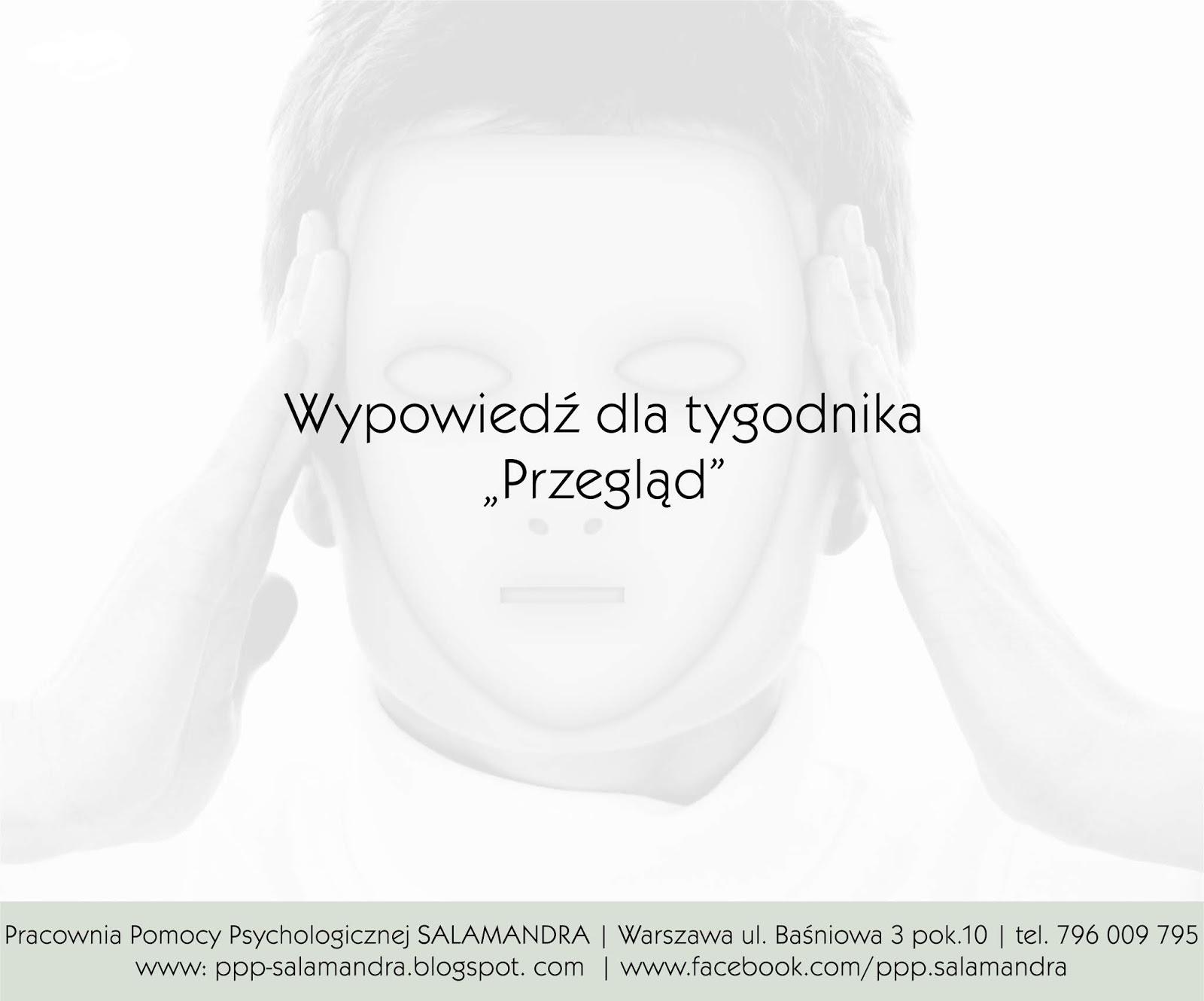 Dobry psycholog w Warszawie na temat psychopatów dla tygodnika Przegląd