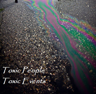 Image of spilt oil on the tarmac ground with text: Toxic People, Toxic Events