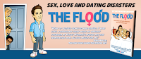 The Flood, The Flood by Steven Scaffardi, Sex Love and Dating Disasters, Lad Lit, Lad Lit Book, Lad Lit Novel, Lad Lit Comedy, Comedy Book, Comedy Novel, Funny Book, Chick Lit For Men,