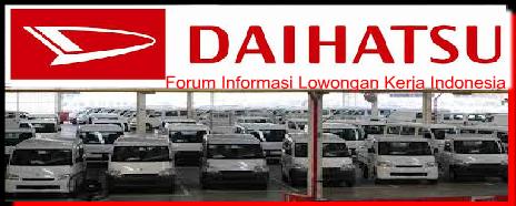 Loker Smk/Sma 2019 PT Astra Daihatsu Motor Plants Karawang