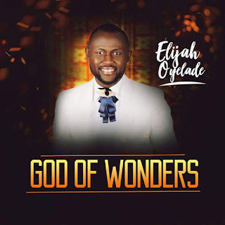 GOD OF WONDERS by Elijah Oyelade