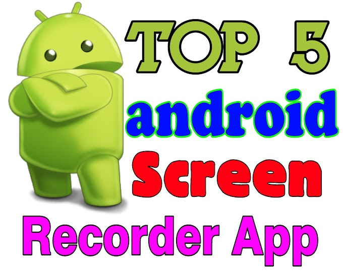 Top 5 Best Android Screen Recorder App