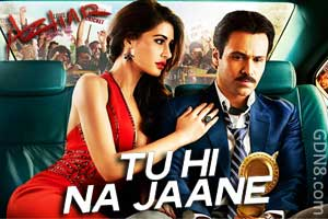 Tu Hi Na Jaane – Azhar - Sonu Nigam & Prakriti Kakar