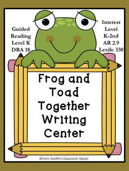 Fern Smith's Classroom Ideas Frog and Toad Together Writing Center for Common Core