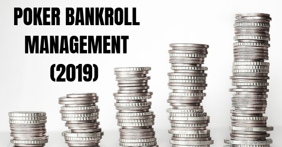 The Only Poker Bankroll Management Guide You Need [2019]