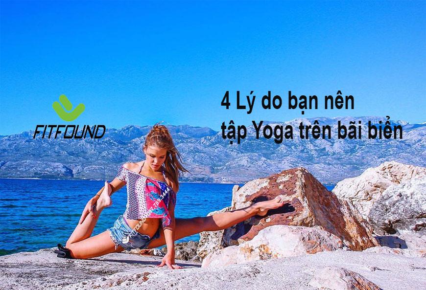 4-ly-do-ban-nen-tap-yoga-tren-bai-bien