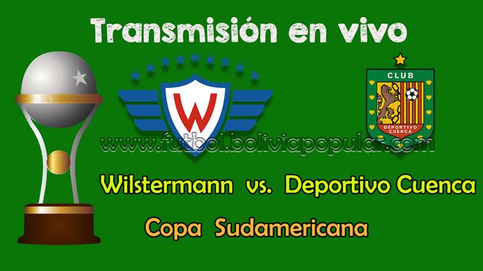 Wilstermann vs. Deportivo Cuenca -  En Vivo - Online - Copa Sudamericana 2018