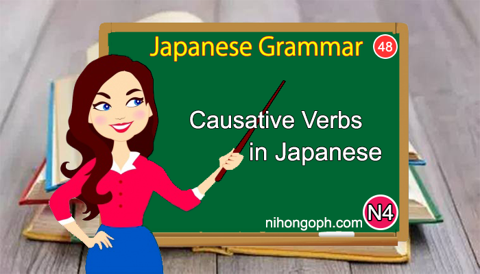 Japanese Language N4 Level: Causative Verbs  in Japanese (L48)