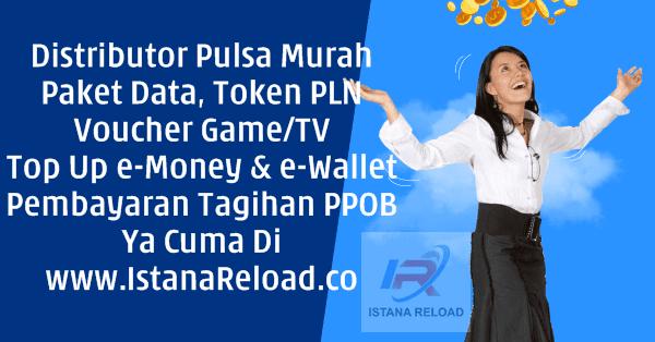 IstanaPulsa.net CV Cahaya Multi Sinergi Grosir Voucher Game TV dan Top Up Saldo Uang Elektronik Dompet Digital Termurah