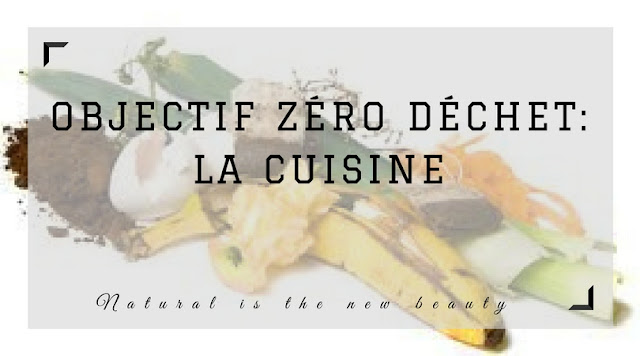 Natural is the new beauty objectif z ro d chet la cuisine for Cuisine 0 dechet